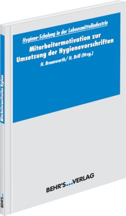 Hygieneschulung in der Lebensmittelindustrie - Mitarbeitermotivation zur Umsetzung der Hygienevorschriften