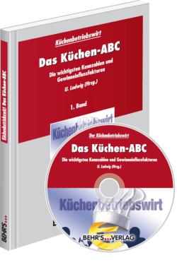 Küchenbetriebswirt: Band 1 - Das Küchen ABC