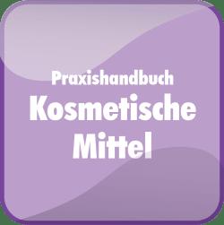 Praxishandbuch Kosmetische Mittel