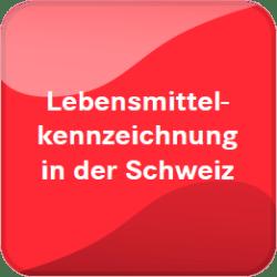 Lebensmittelkennzeichnung in der Schweiz