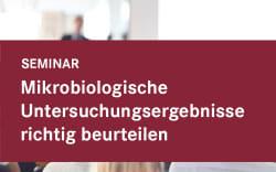 Mikrobiologische Untersuchungsergebnisse richtig beurteilen
