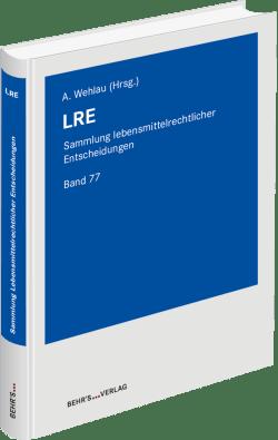 LRE - Sammlung Lebensmittelrechtlicher Entscheidungen
