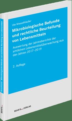 Mikrobiologische Befunde und rechtliche Beurteilung von Lebensmitteln