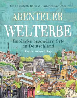"""Susanne Rebscher und Anna Elisabeth Albrecht präsentieren """"Abenteuer Welterbe"""""""