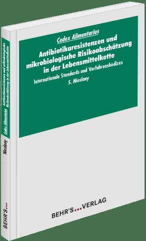 Codex Alimentarius: Antibiotikaresistenzen und mikrobiologische Risikoabschätzung in der Lebensmittelkette