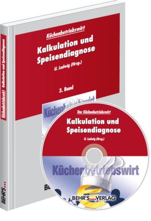 Küchenbetriebswirt: Band 3 - Kalkulation und Speisendiagnose