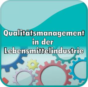 Qualitätsmanagement in der Lebensmittelindustrie