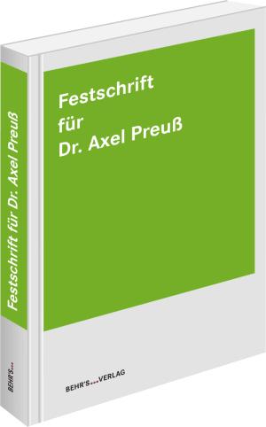 Festschrift für Dr. Axel Preuß