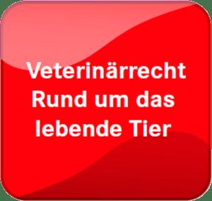 Veterinärrecht - Rund um das lebende Tier