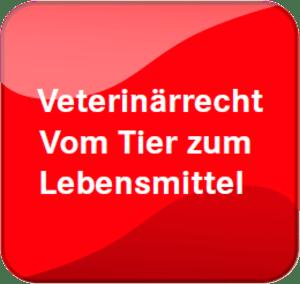 Veterinärrecht - Vom Tier zum Lebensmittel