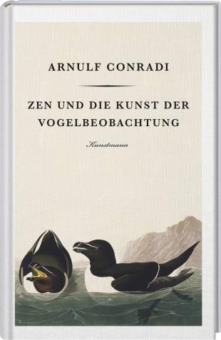 Coverbild Zen und die Kunst der Vogelbeobachtung von Arnulf Conradi, ISBN 978-3-95614-289-5