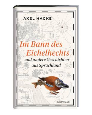 """Axel Hacke, """"Im Bann des Eichelhechts"""""""