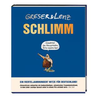 Greser & Lenz: SCHLIMM!