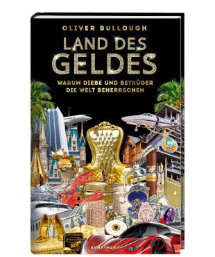 """Oliver Bullough: """"Land des Geldes"""""""