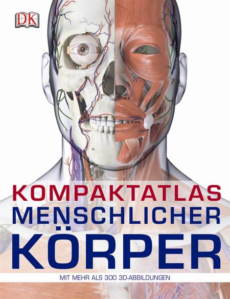 Kompaktatlas menschlicher Körper | DK Verlag