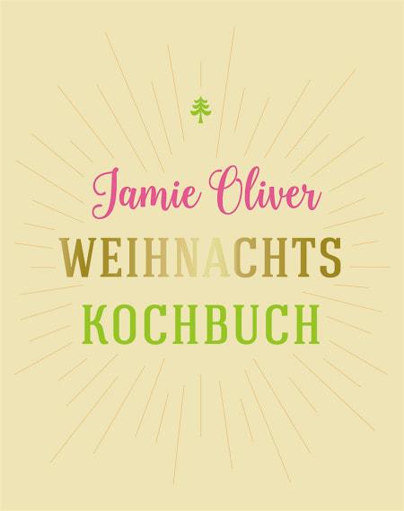 Weihnachtsessen Jamie Oliver.Jamie Oliver Weihnachtskochbuch