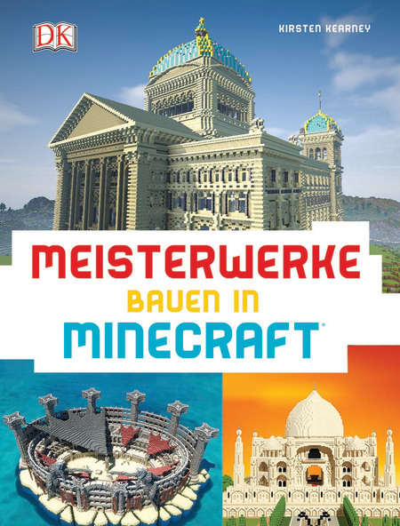 Meisterwerke Bauen In Minecraft DK Verlag - Minecraft hauser schnell bauen