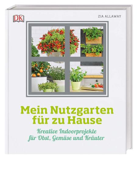 Mein Indoor Nutzgarten Gartenbuch Mit Tollen Ideen Fur Drinnen