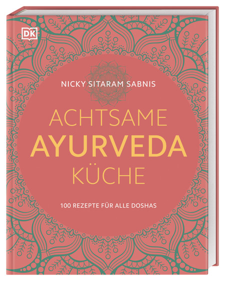 Achtsame Ayurveda-Küche | DK Verlag