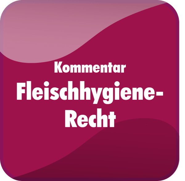 Kommentar Fleischhygiene-Recht