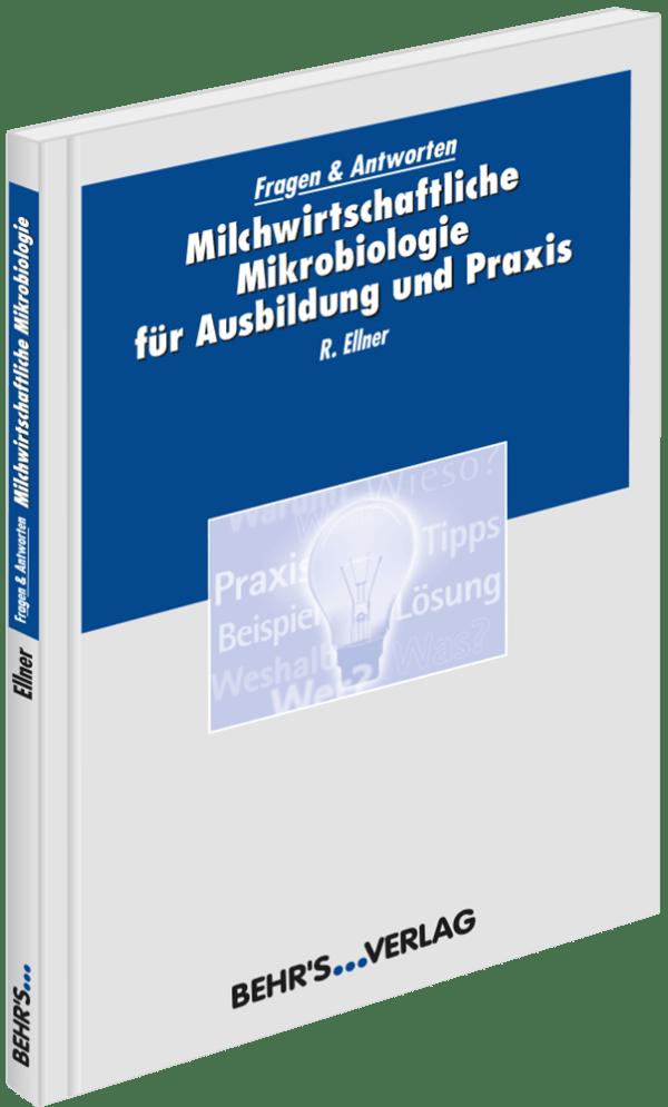 Milchwirtschaftliche Mikrobiologie für Ausbildung und Praxis