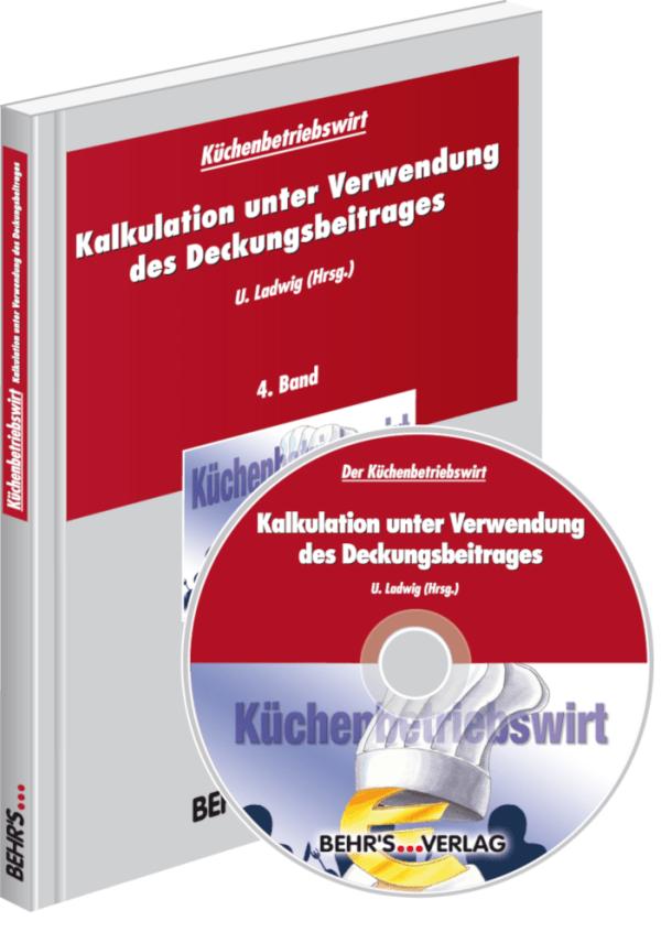 Küchenbetriebswirt: Band 4 - Kalkulation unter Verwendung des Deckungsbeitrages