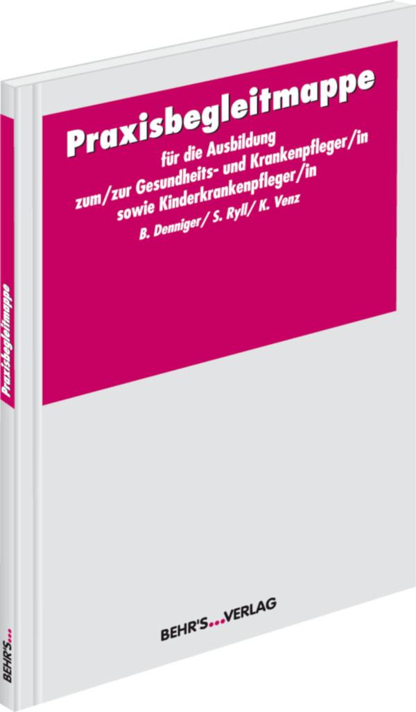 Praxisbegleitmappe für die Ausbildung zum/zur Gesundheits- und Krankenpfleger/in bzw. Kinderkrankenpfleger/in