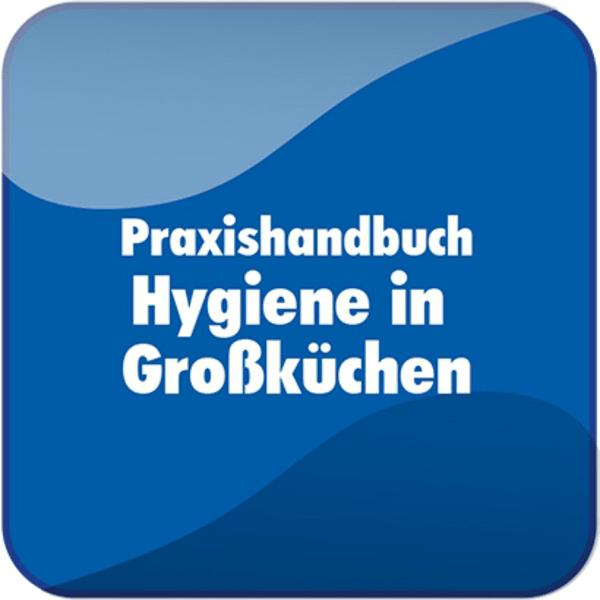 Praxishandbuch Hygiene in Großküchen