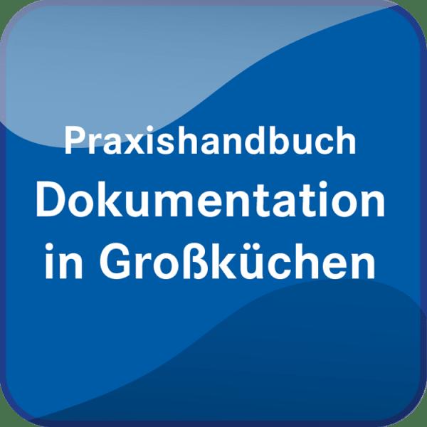 Praxishandbuch Dokumentation in Großküchen
