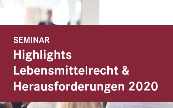 Highlights Lebensmittelrecht und Herausforderungen 2020
