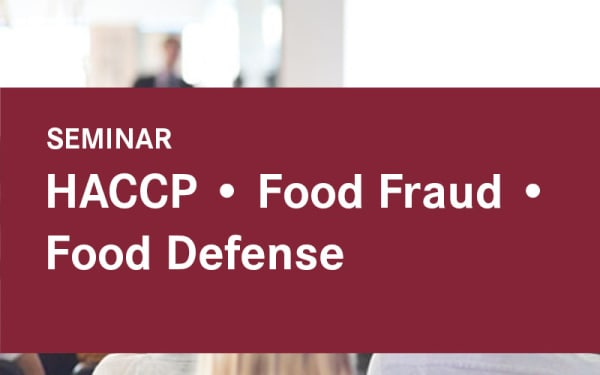 HACCP • Food Fraud • Food Defense