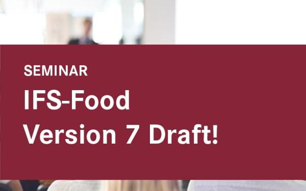 IFS-Food Version 7 Draft!