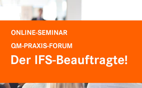QM-PRAXIS-FORUM Der IFS-Beauftragte!