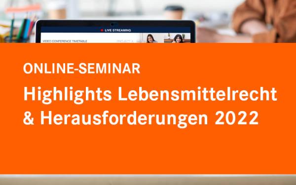 Highlights Lebensmittelrecht & Herausforderungen 2022