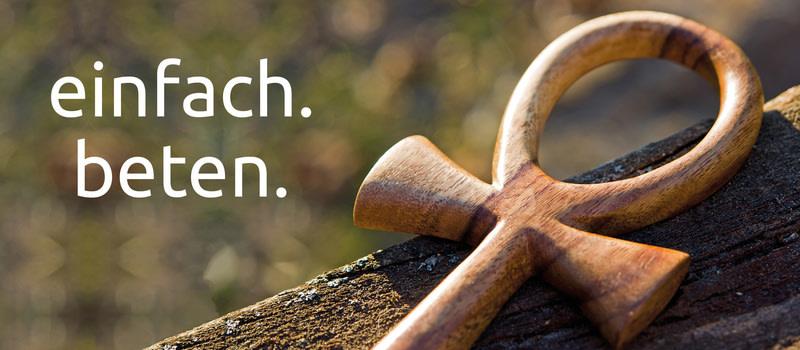Gebete und Anregungen zur Entwicklung einer christlichen Spiritualität - für Kinder, Jugendliche und Erwachsene