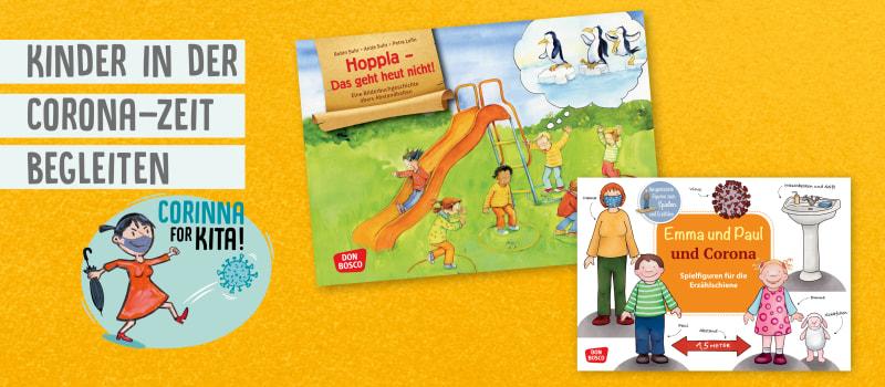 Kinder begleiten in Corona-Zeiten. Für Kita und Grundschule. Ideen, Spiele und Geschichten bei Covid-19 und ansteckende Krankheiten