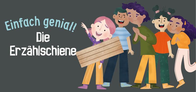 Einfach genial: Die Erzählschiene. Das Lerntool fürs Erzählen in Kita und Grundschule