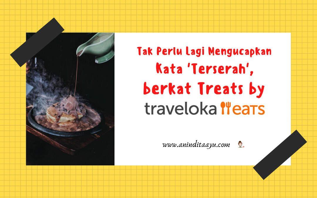 Tak Perlu Lagi Mengucapkan Kata 'Terserah', Berkat Treats by Traveloka Eats