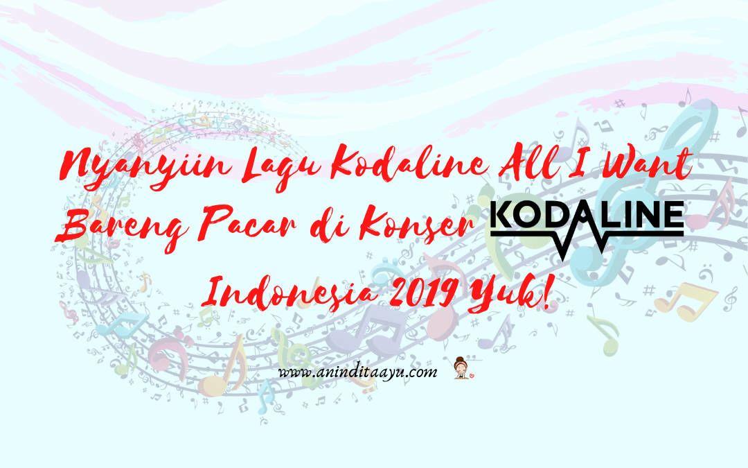 Nyanyiin Lagu Kodaline All I Want Bareng Pacar di Konser Kodaline Indonesia 2019 Yuk!