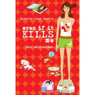 [Review Buku] Even If It Kills Me Diet Abis-abisan – Dorothy Joan Harris