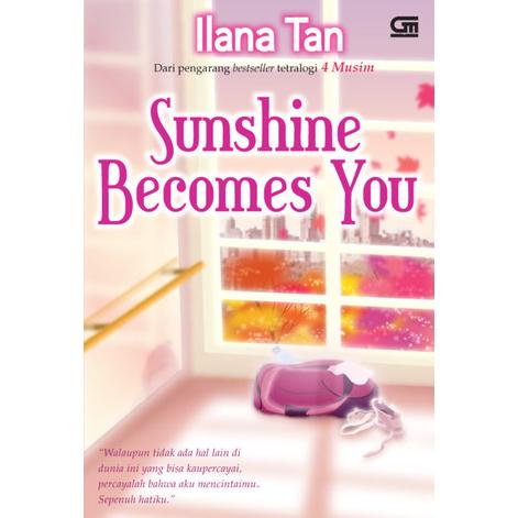 [Review Buku] Sunshine Becomes You – Ilana Tan