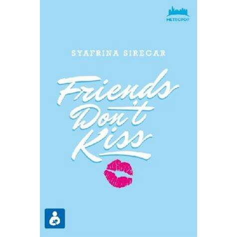 [Review Buku] Friends Don't Kiss – Syafrina Siregar