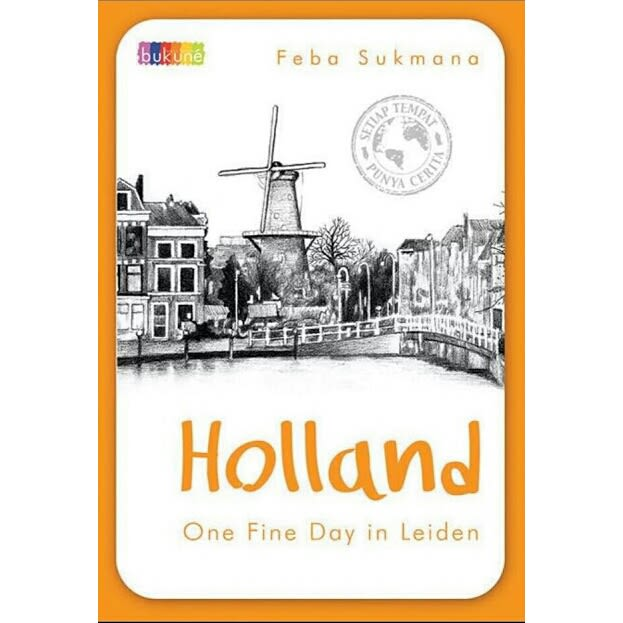 [Review Buku] Holland, One Fine Day in Leiden – Feba Sukmana