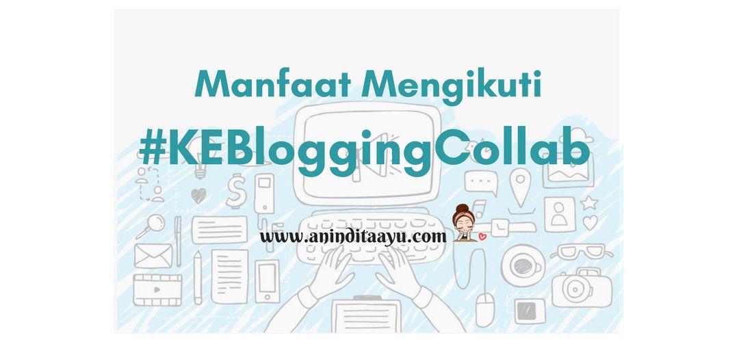 Manfaat Mengikuti KEBloggingCollab