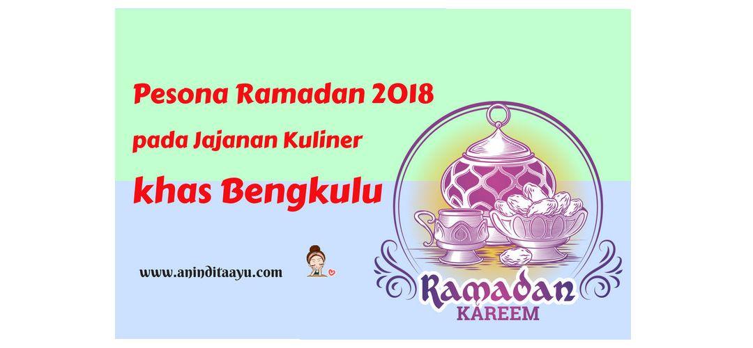 Pesona Ramadan 2018 pada Jajanan Kuliner Khas Bengkulu