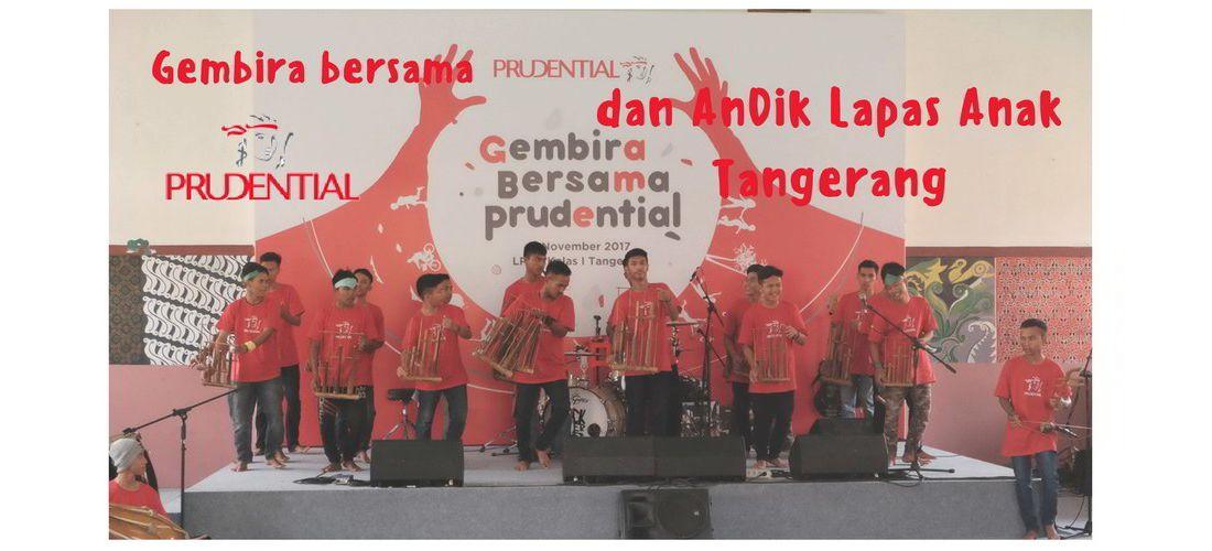 Gembira bersama Prudential dan AnDik Lapas Anak Tangerang