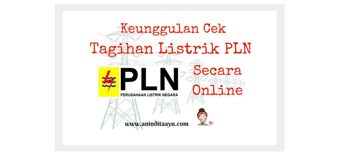 Keunggulan Cek Tagihan Listrik PLN Secara Online
