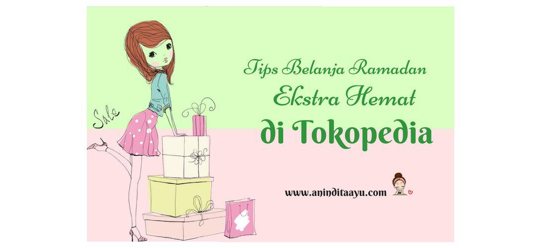 Tips Belanja Ramadan Ekstra Hemat di Tokopedia