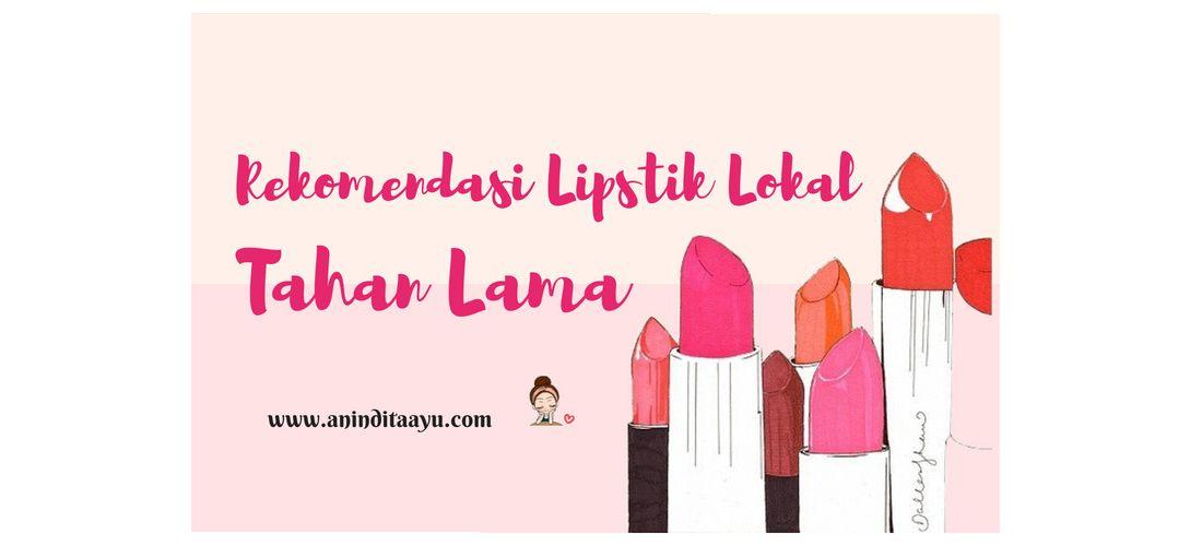 Rekomendasi Lipstik Lokal Tahan Lama