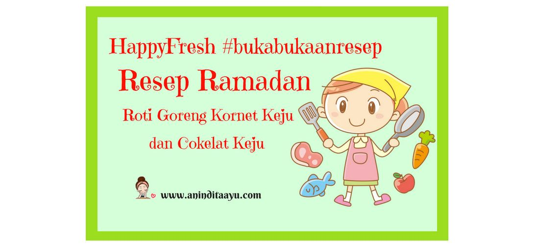 HappyFresh #bukabukaanresep Resep Ramadan Roti Goreng Kornet Keju dan Cokelat Keju